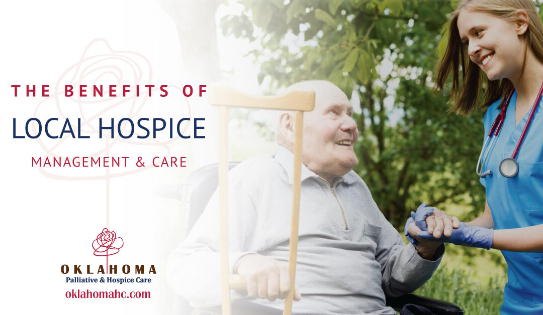 The Benefits of Local Hospice Management and Care